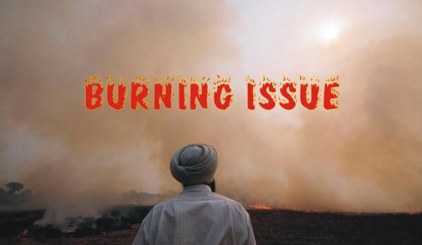 Burning issue of stubble burning in Punjab and Haryana
